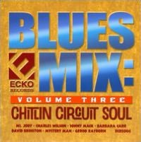 Blues Mix, Vol. 3: Chitlin Circuit Soul