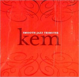 Smooth Jazz Tributes Kem
