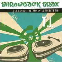 Throwback Trax: Old School Intrumental Tribute To T.I.