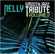 Nelly Smooth Jazz Tribute, Vol. 2