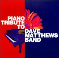Piano Tribute to Dave Matthews Band