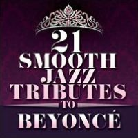 21 Smooth Jazz Tributes To Beyoncé