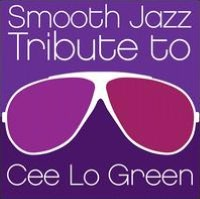 Smooth Jazz Tribute To Cee Lo Green
