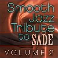 Smooth Jazz Tribute To Sade, Vol. 2
