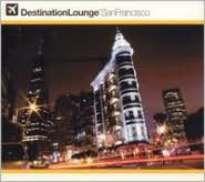 Destination Lounge: San Francisco