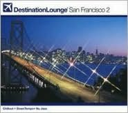 Destination Lounge San Francisco, Vol. 2
