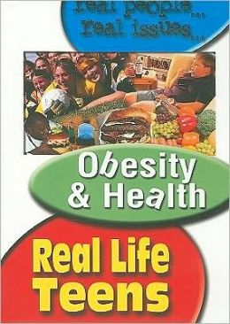 Real Life Teens: Obesity and Health