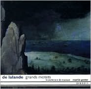 De Lalande: Grands Motets