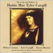 The Songs & Ballads of Hattie Mae Tyler Cargill