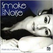 Smoke and Noise