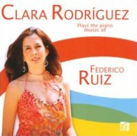 Clara Rodriguez Plays the Piano Music of Federico Ruiz