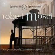 Boardwalk & Brownstone (Robert Mosci)