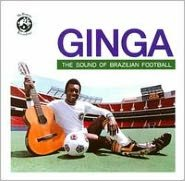Ginga: The Sound of Brazilian Football