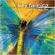 Toby Twining: Chrysalid Requiem