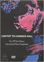 Contest to Carnegie Hall: The 1977 Van Cliburn International Piano Competition