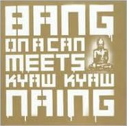 Bang on a Can Meets Kyaw Kyaw Naing