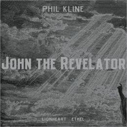 Phil Kline: John the Revelator