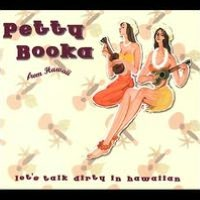 Let's Talk Dirty in Hawaiian: The Best of Petty Booka