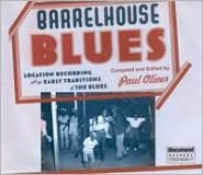 Barrelhouse Blues: Location Recordings & The Early Traditions In The Blues