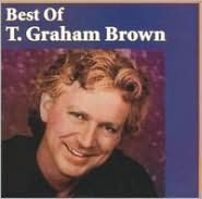 The Best of T. Graham Brown [Liberty/Curb]