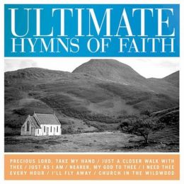 Ultimate Hymns of Faith