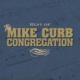 Best of the Mike Curb Congregation