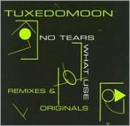 No Tears/What Use: Remixes & Originals