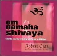 Om Namaha Shivaya: 10th Anniversary Deluxe Edition