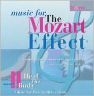 Music for the Mozart Effect, Vol. 2: Heal the Body: Music for Rest & Relaxation