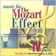 Music for the Mozart Effect, Vol. 4: Focus and Clarity: Music for Projects and Study