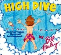 High Dive and Other Things That Could Have Happened...