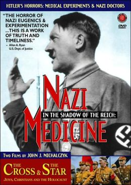 Nazi Medicine/the Cross and the Star