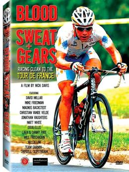 Blood, Sweat + Gears: Racing Clean to the Tour de France