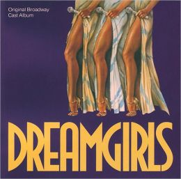 Dreamgirls [Original Broadway Cast Album]