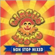 Circus Disco Non Stop Mixed
