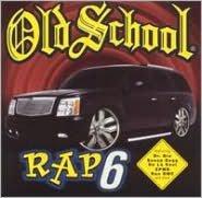 Old School Rap, Vol. 6