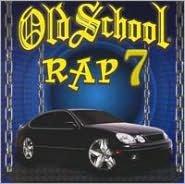 Old School Rap, Vol. 7