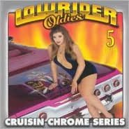 Lowrider Oldies: Cruisin Chrome Series Vol. 5