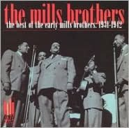 The Best of the Early Mills Brothers 1931-1942