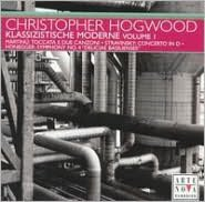 Christopher Hogwood Conducts Martinu, Stravinsky, Honegger