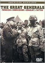 American Warriors: the Great Generals - Pershing/Eisenhower/Bradley/Patton