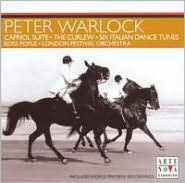 Warlock: Capriol Suite; The Curlew; Six Italian Dance Tunes