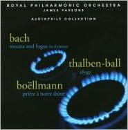 Bach: Toccata and Fugue; Thalben-Ball: Elegy; Boëllmann: Prière à Notre Damè