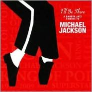 I'll Be There: A Smooth Jazz Tribute to Michael Jackson