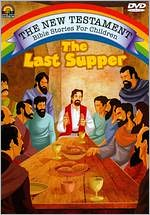 The New Testament Bible Stories for Children: The Last Supper