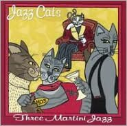 Jazz Cats: Three Martini Jazz