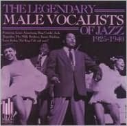 The Legendary Male Vocalists of Jazz: 1925-1940