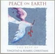 Peace on Earth: The Best of Tingstad & Rumbel Christmas