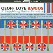 Banjos: 50 Sing-A-Long Wartime Favourites
