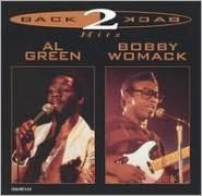 Back to Back Hits: Al Green & Bobby Womack